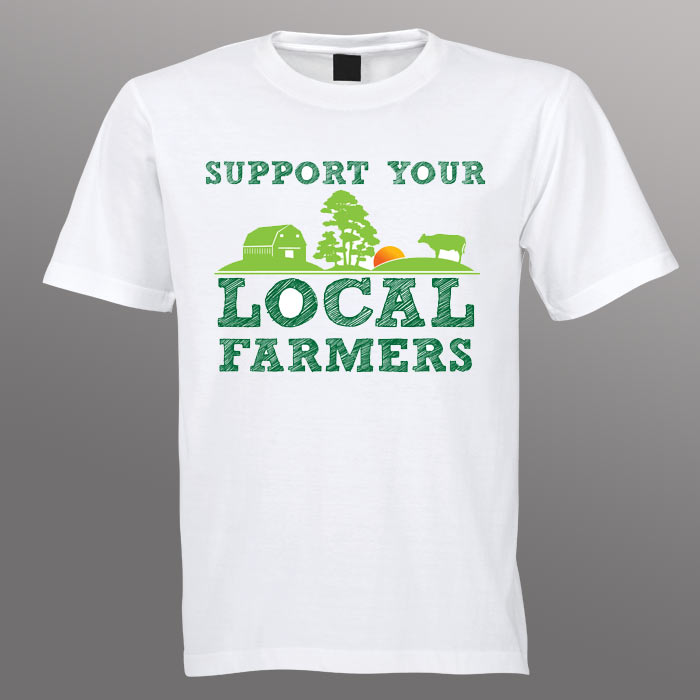 "T-Shirt ""Support Your Local Farmers"""