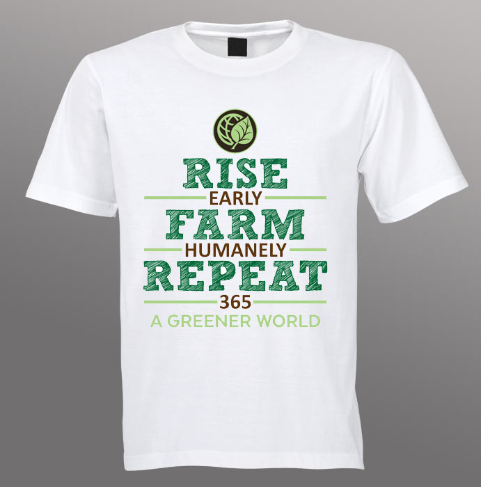 "T-Shirt ""Rise Early, Farm Humanely, Repeat 365"""